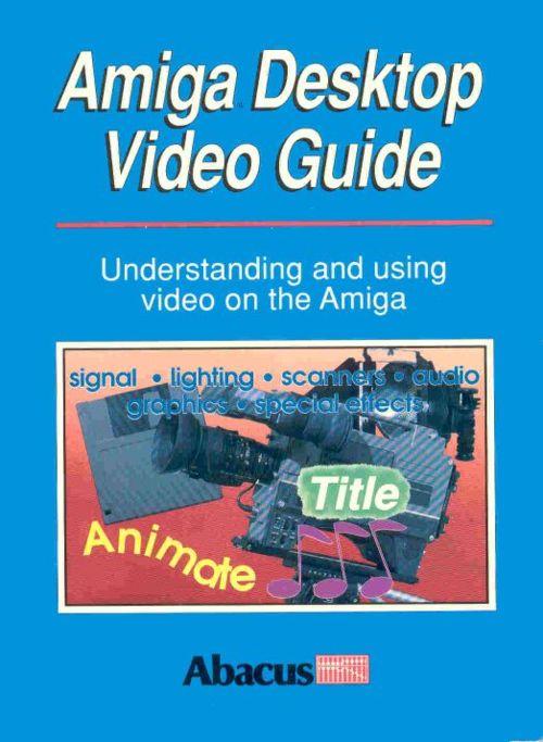 Amiga Desktop Video Guide